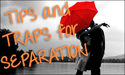 Tips And Traps For Separation Separation Lawyer
