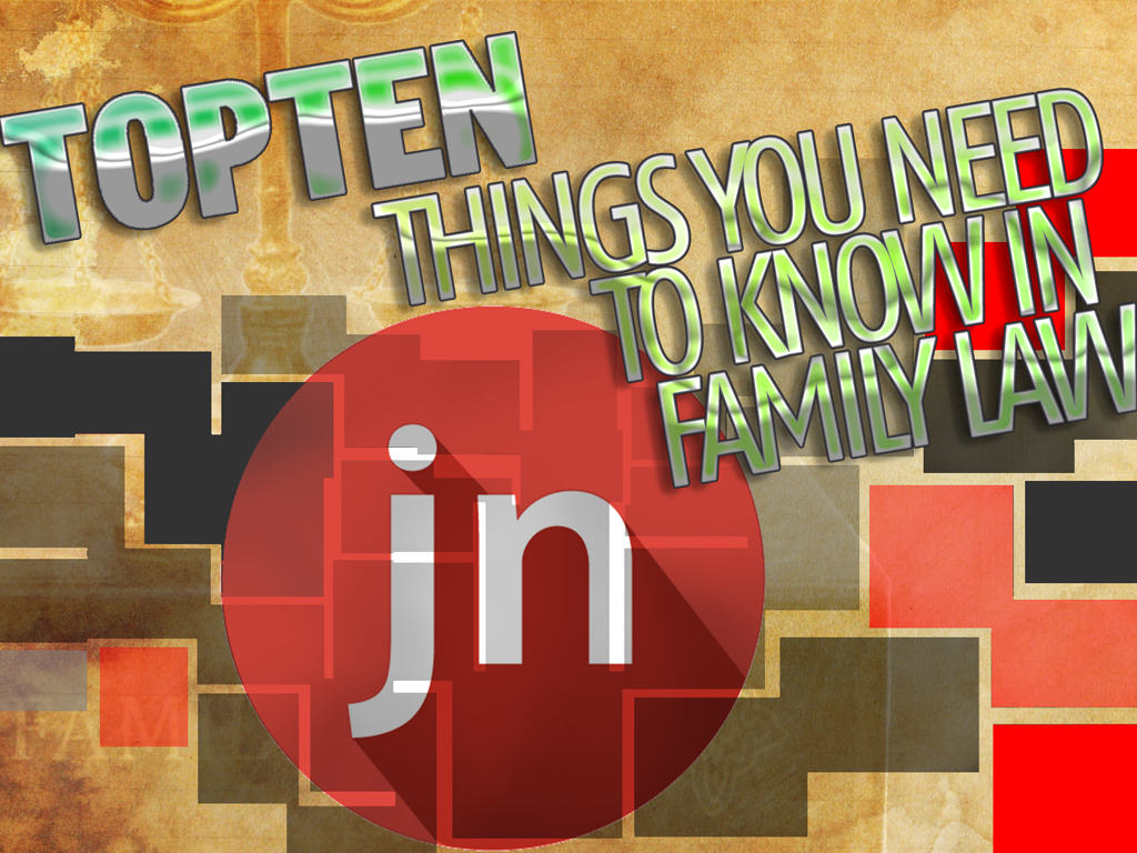 Ten Things You Need To Know In Family Law