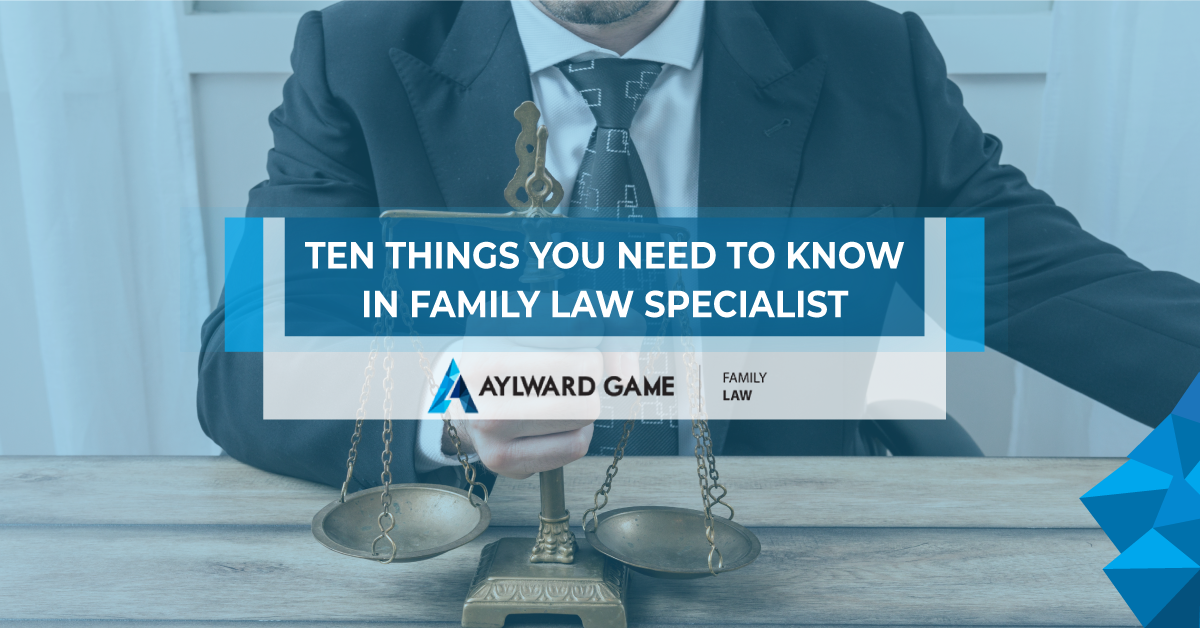Ten Things You Need To Know In Family Law Specialist