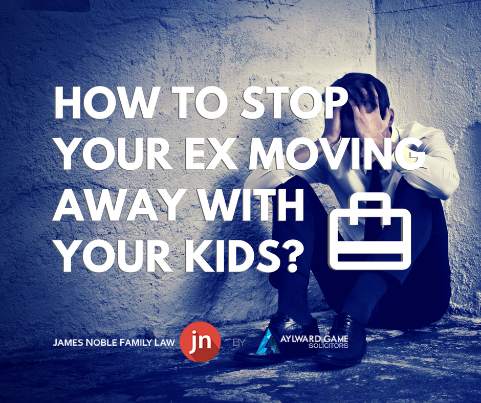 Stop-Ex: How to stop your ex from moving away with your child (Part 1)
