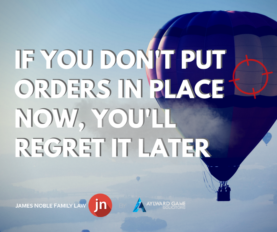 If You Don't Put Orders in Place Now, You'll regret It Later