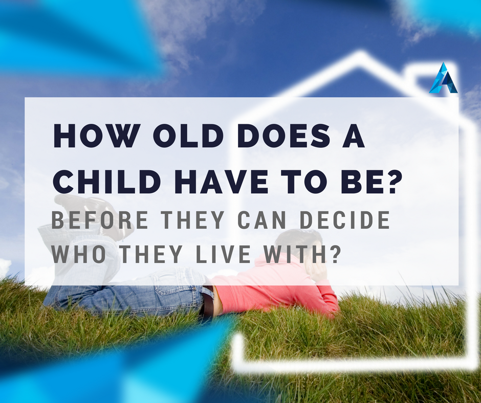 How old does a child have to be before they can decide who they live with?