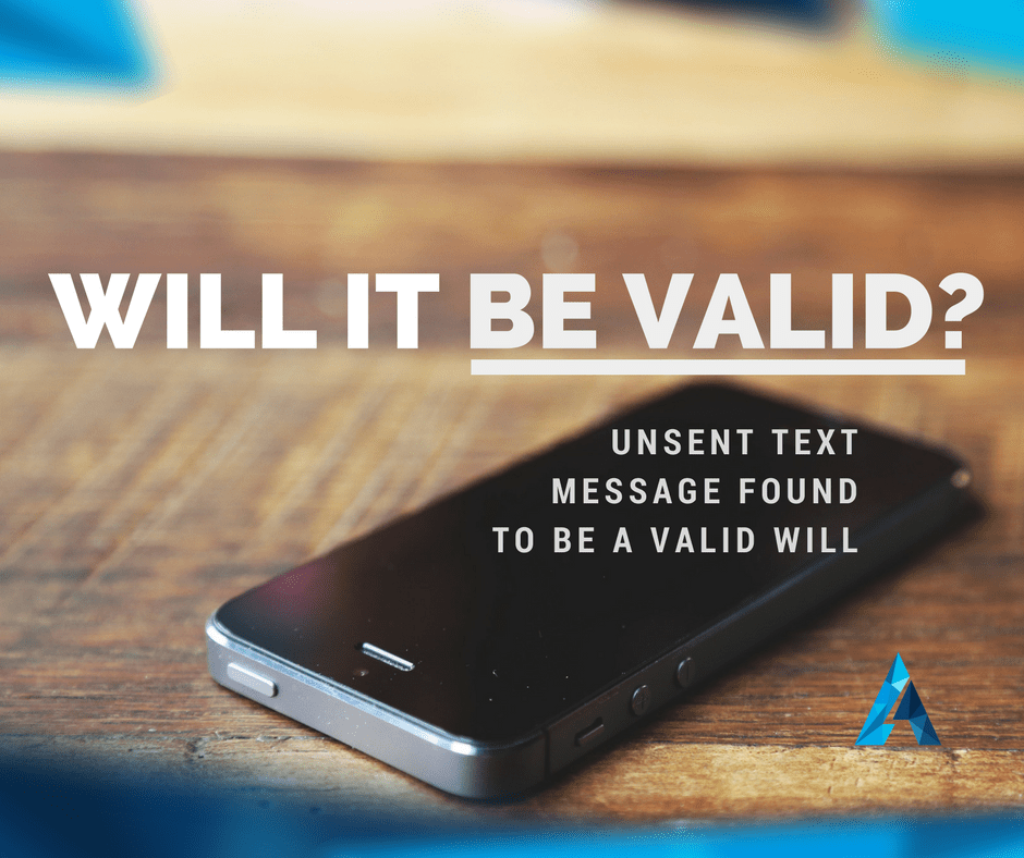 Unsent Text Message Found to be a Valid Will