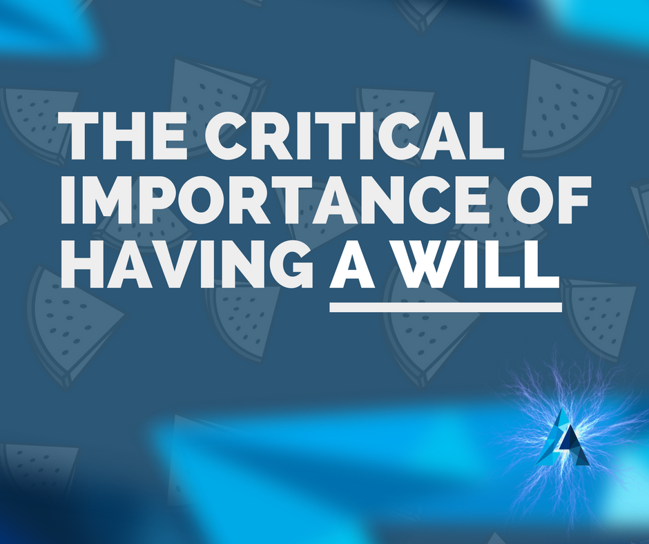 The Critical Importance Of Having A Will