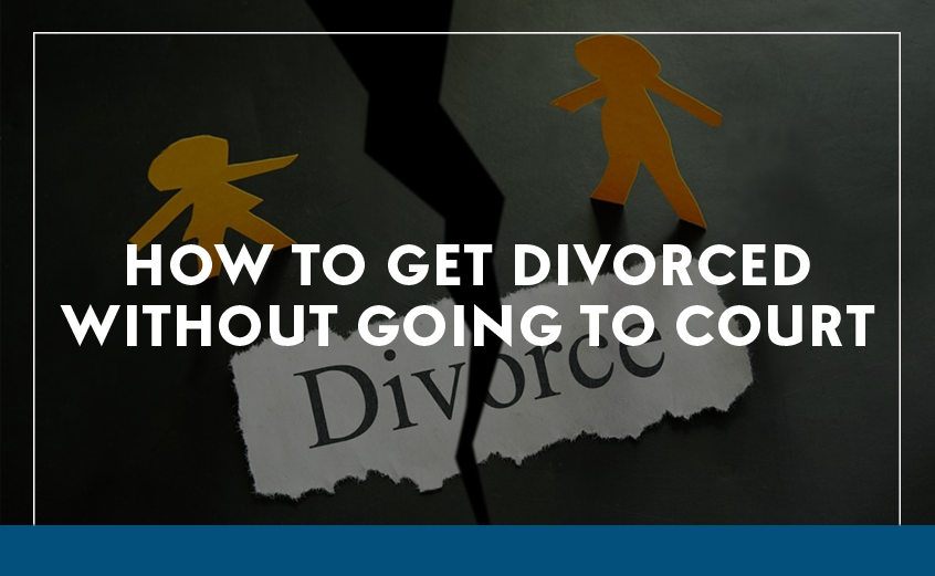 How To Get Divorced Without Going To Court
