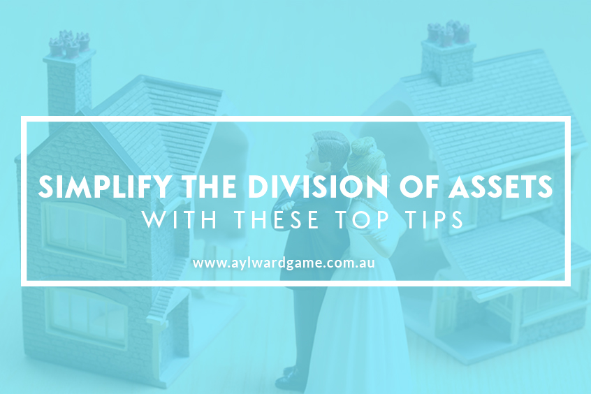 Simplify the Division of Assets With These Top Tips