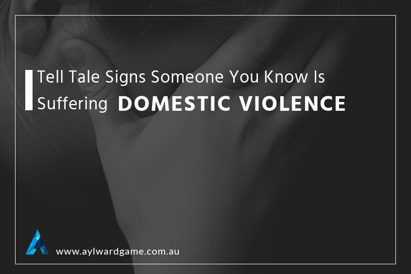 Tell Tale Signs Someone You Know Is Suffering Domestic Violence