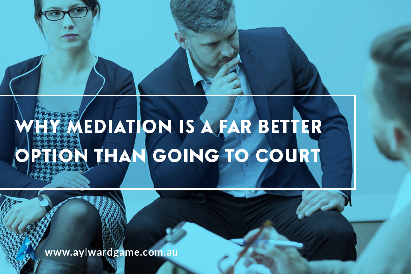 Why Mediation Is a Far Better Option Than Going To Court