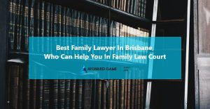 Best Family Lawyer in Brisbane