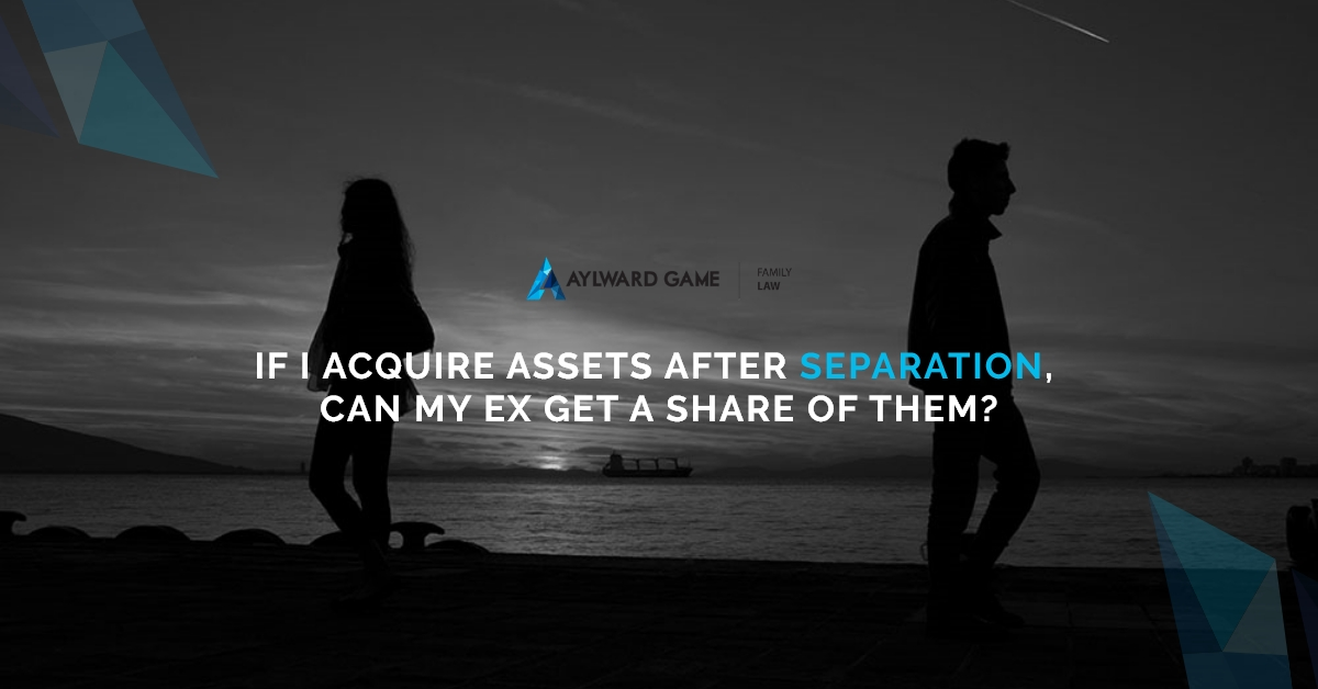If I acquire assets after separation, Can my ex get a share of them?