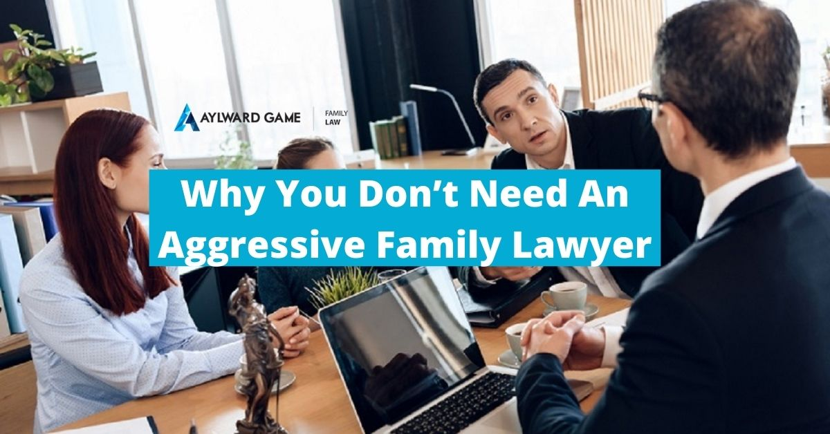 Why You Don't Need An Aggressive Family Lawyer